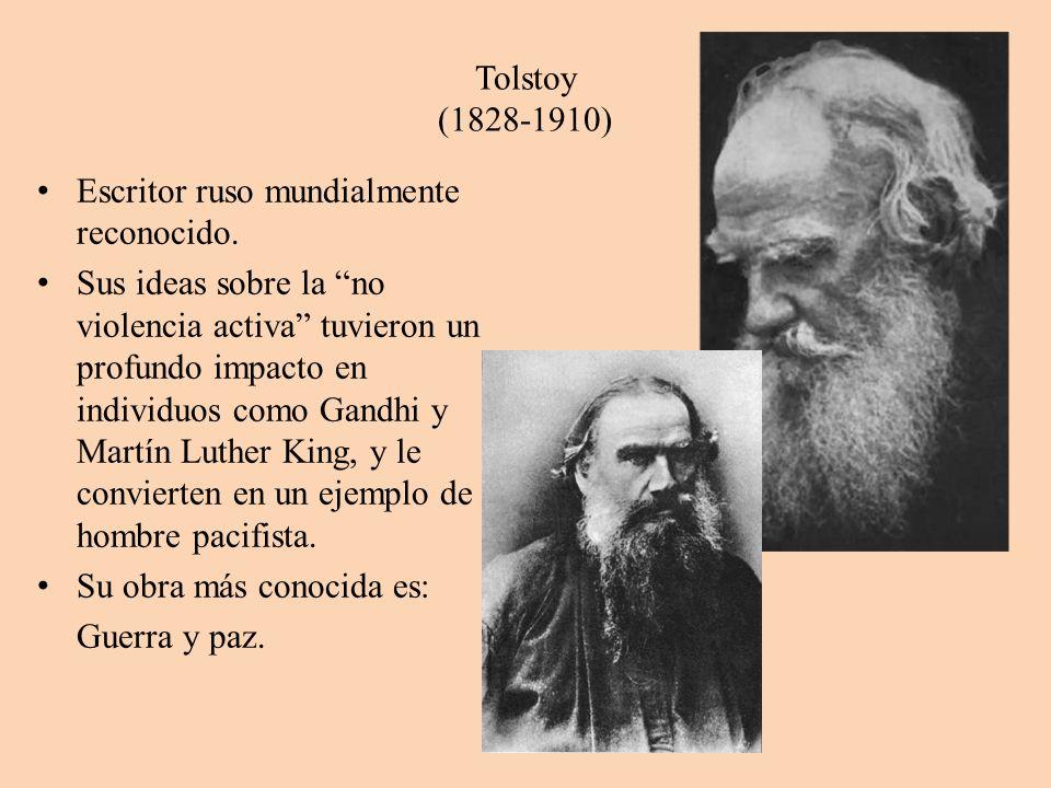 Tolstoy (1828-1910) Escritor ruso mundialmente reconocido.