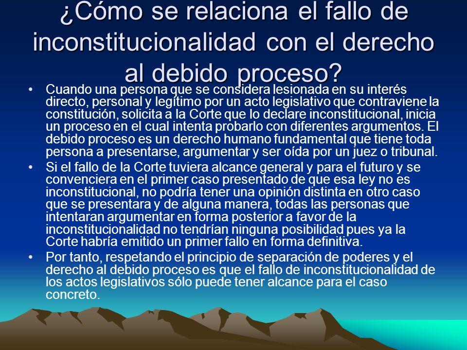 ¿Cómo se relaciona el fallo de inconstitucionalidad con el derecho al debido proceso