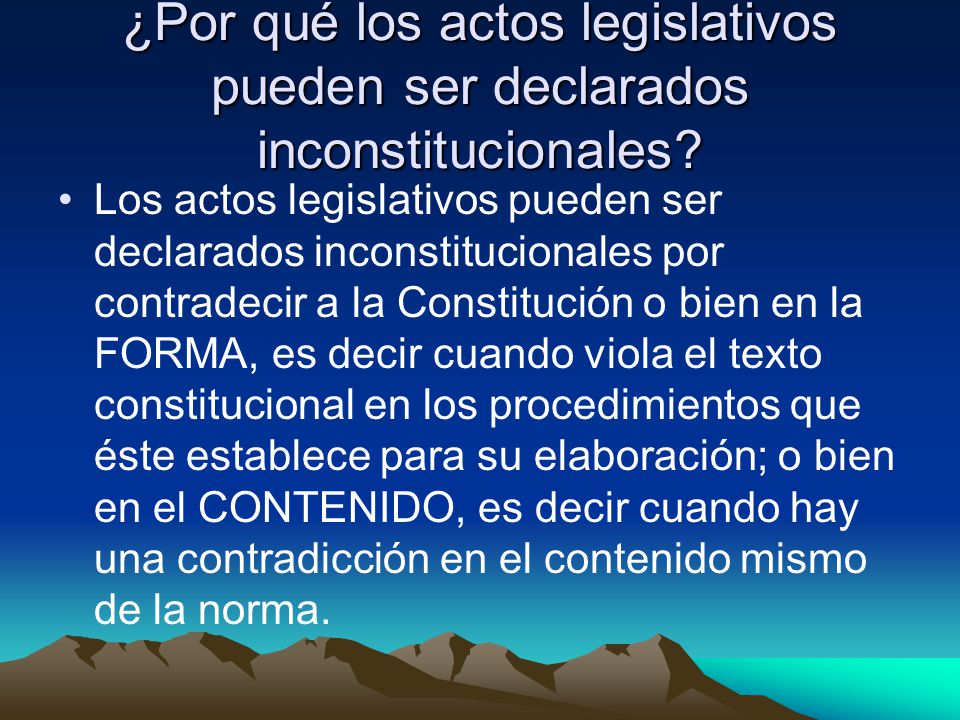 ¿Por qué los actos legislativos pueden ser declarados inconstitucionales