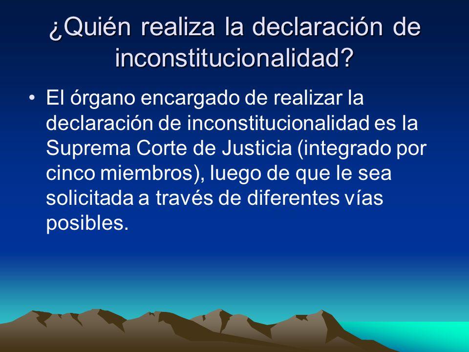 ¿Quién realiza la declaración de inconstitucionalidad