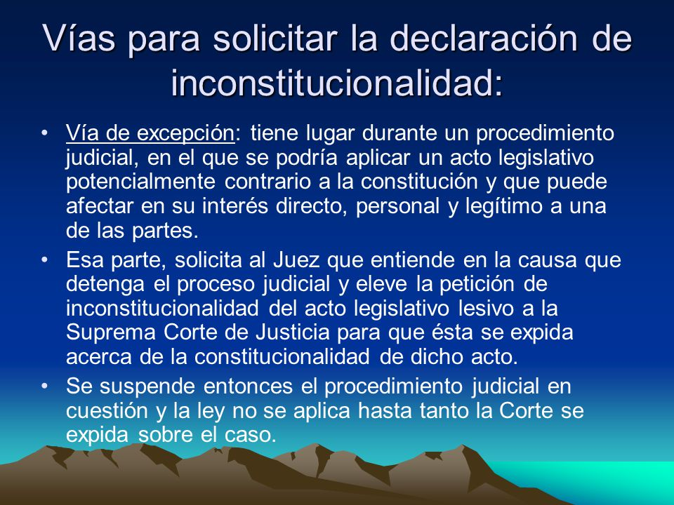 Vías para solicitar la declaración de inconstitucionalidad: