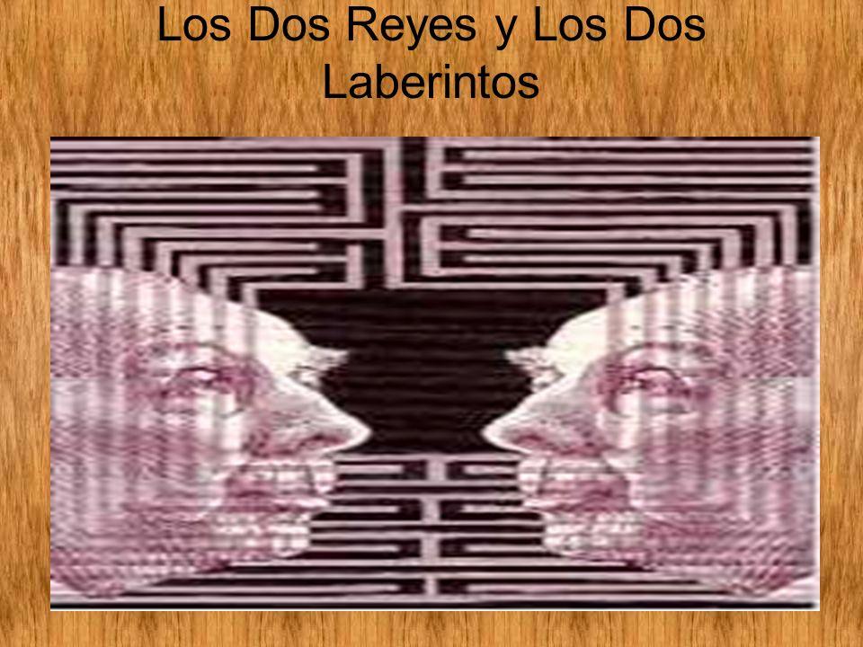 Los Dos Reyes y Los Dos Laberintos