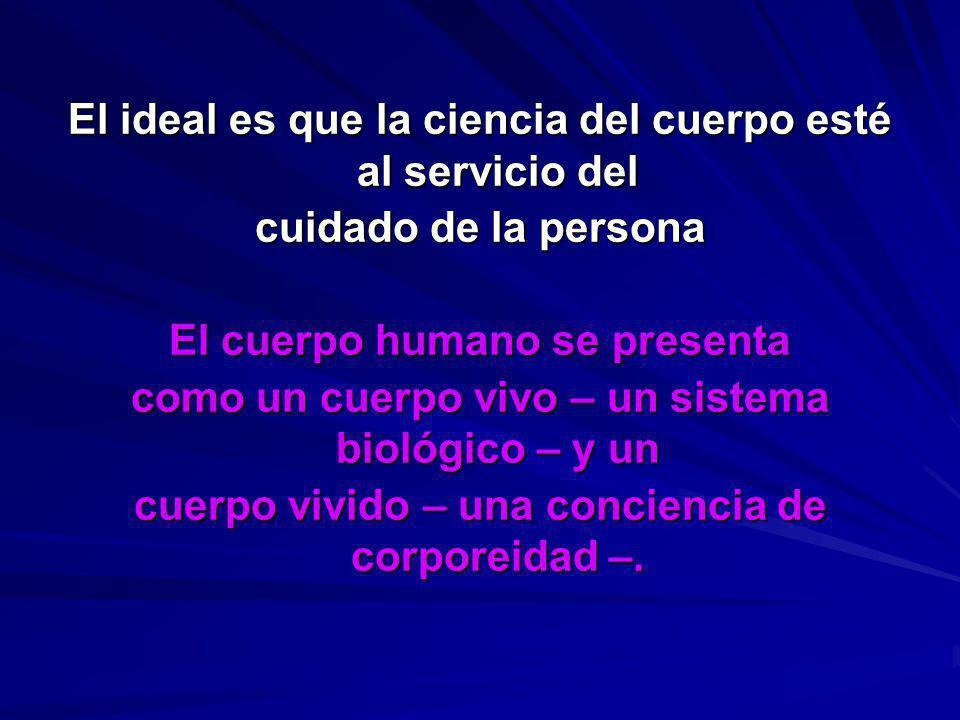 El ideal es que la ciencia del cuerpo esté al servicio del