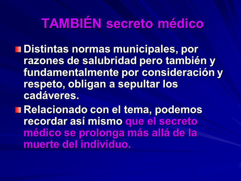 TAMBIÉN secreto médico