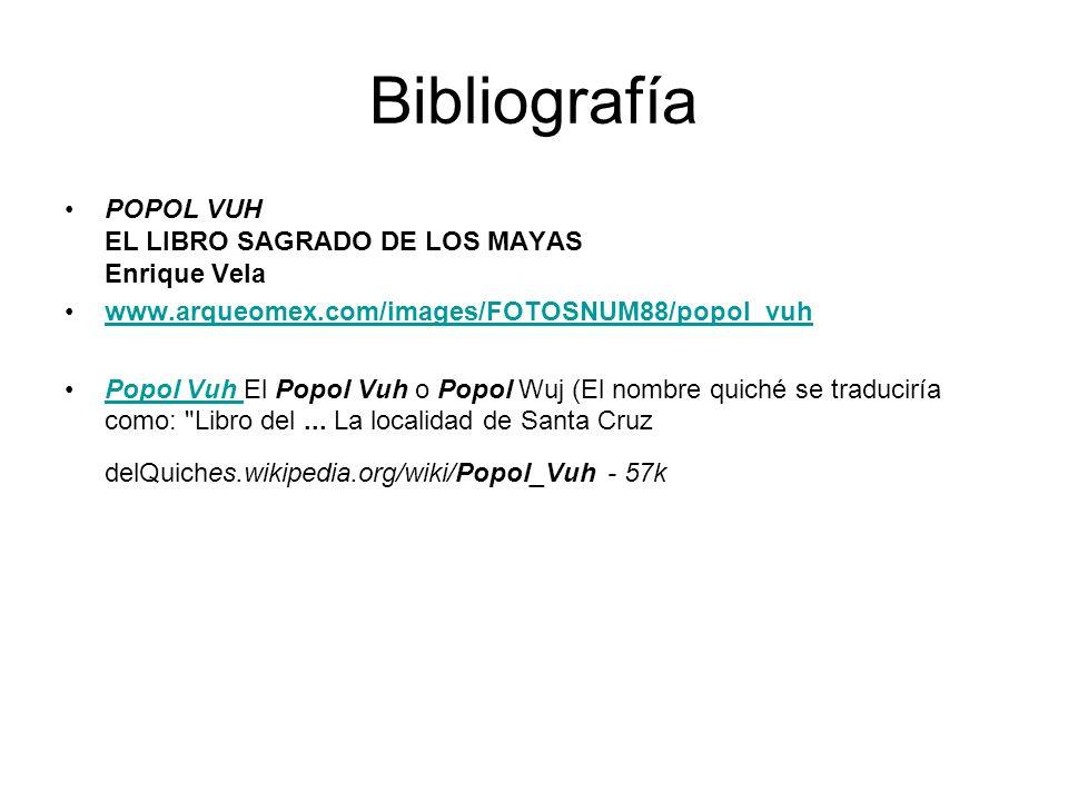 Bibliografía POPOL VUH EL LIBRO SAGRADO DE LOS MAYAS Enrique Vela