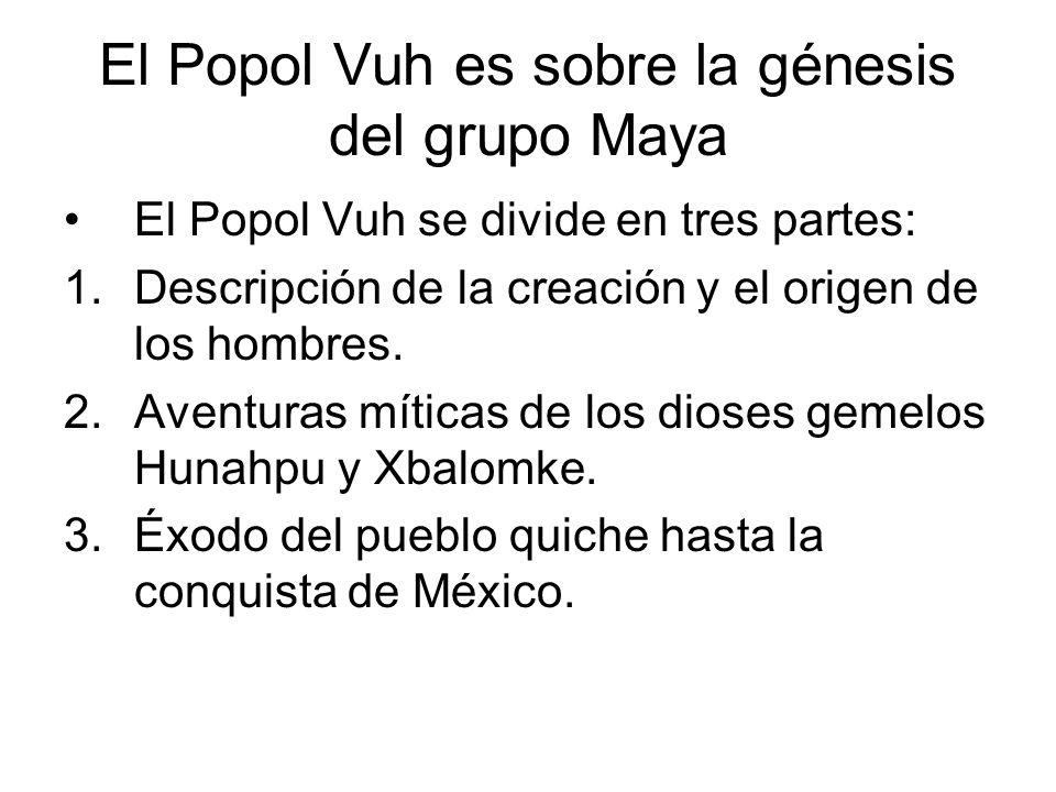 El Popol Vuh es sobre la génesis del grupo Maya
