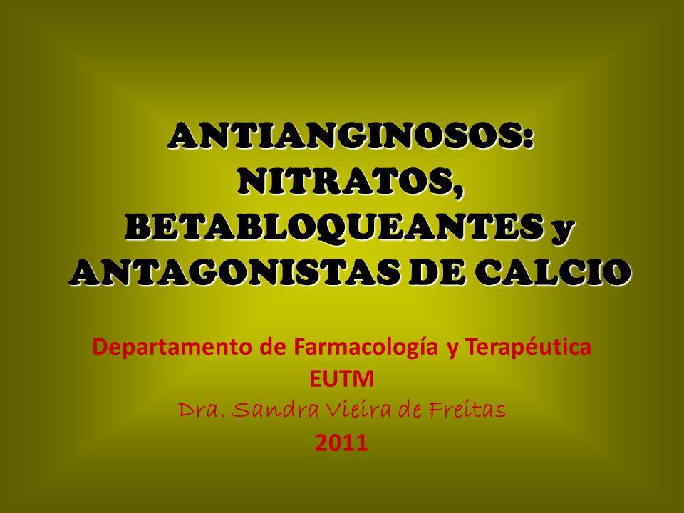 ANTIANGINOSOS: NITRATOS, BETABLOQUEANTES y ANTAGONISTAS DE CALCIO