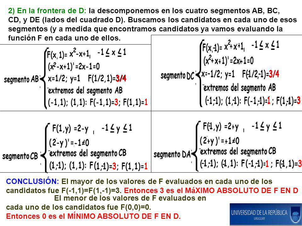 2) En la frontera de D: la descomponemos en los cuatro segmentos AB, BC,