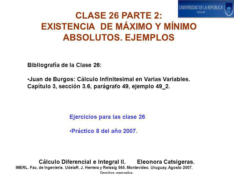 CLASE 26 PARTE 2: EXISTENCIA DE MÁXIMO Y MÍNIMO ABSOLUTOS. EJEMPLOS