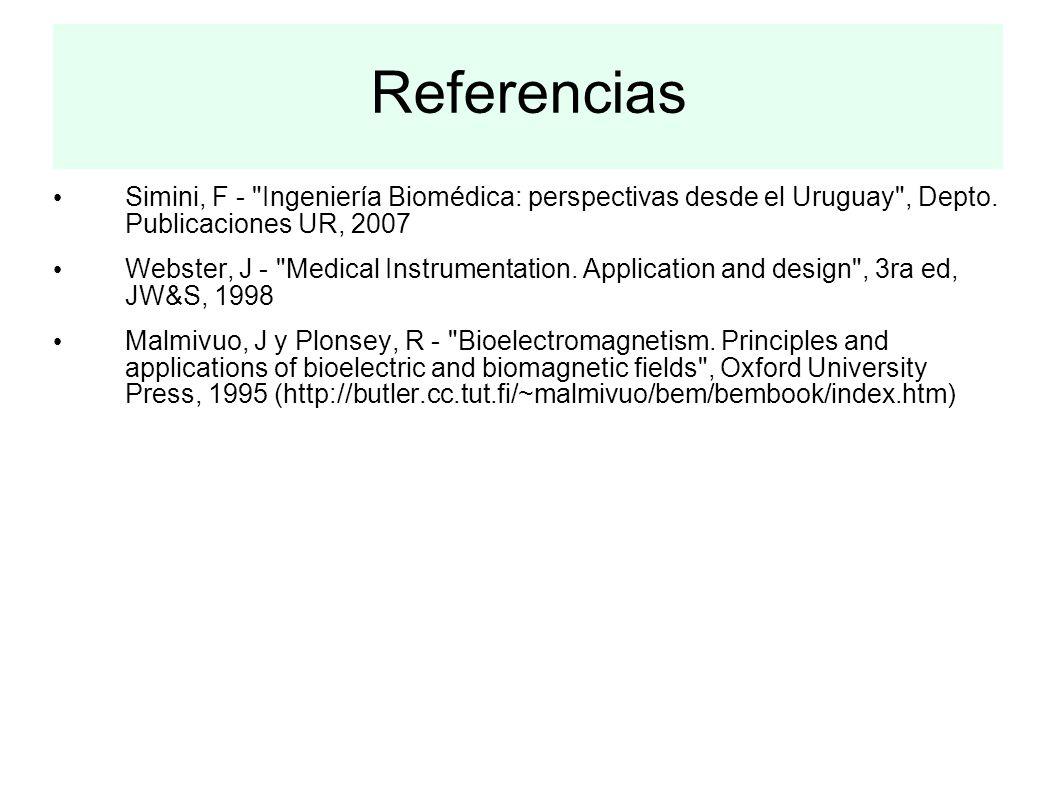Referencias Simini, F - Ingeniería Biomédica: perspectivas desde el Uruguay , Depto. Publicaciones UR, 2007.