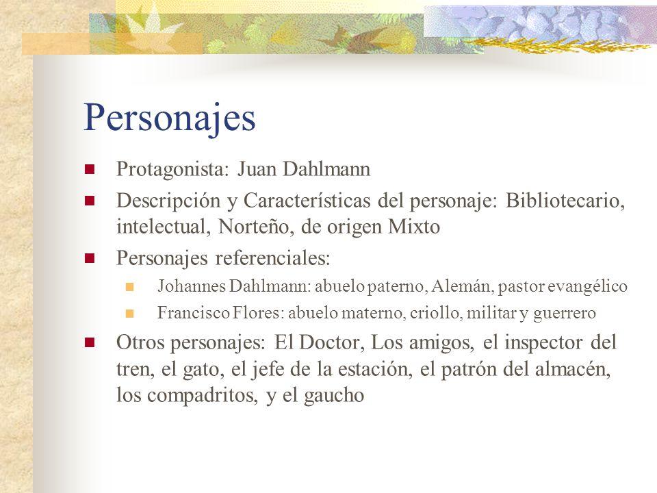 Personajes Protagonista: Juan Dahlmann
