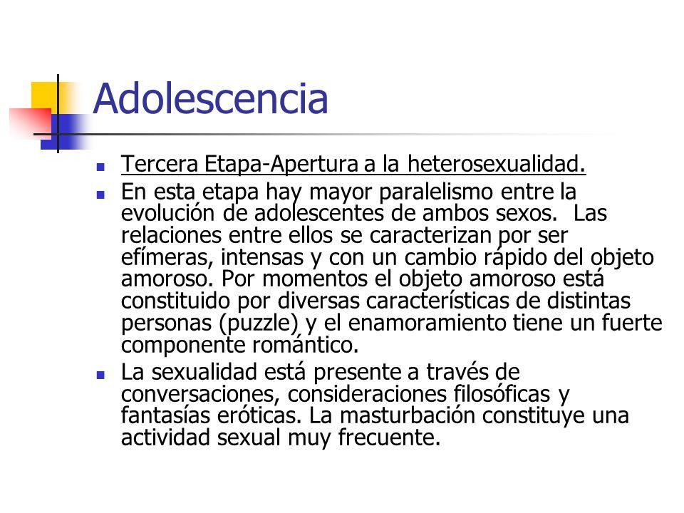 Adolescencia Tercera Etapa-Apertura a la heterosexualidad.