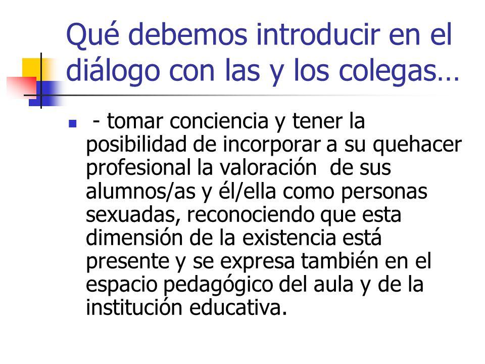 Qué debemos introducir en el diálogo con las y los colegas…