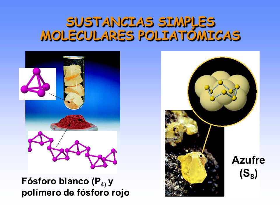 SUSTANCIAS SIMPLES MOLECULARES POLIATÓMICAS