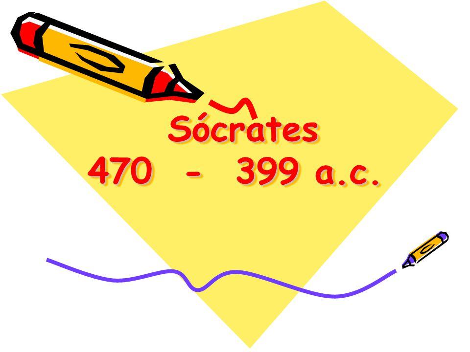 Sócrates 470 - 399 a.c.