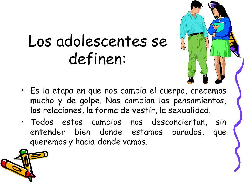Los adolescentes se definen: