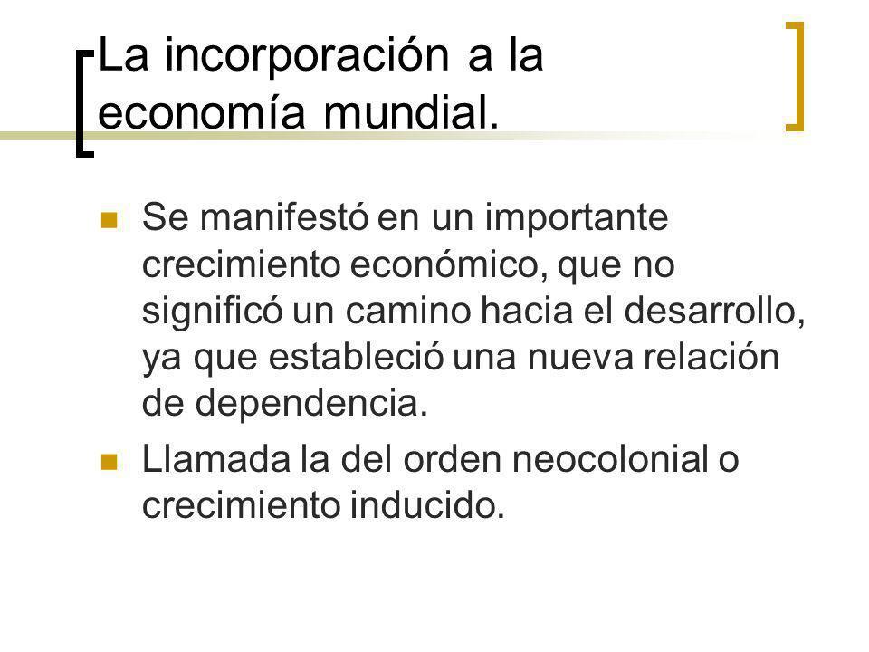 La incorporación a la economía mundial.