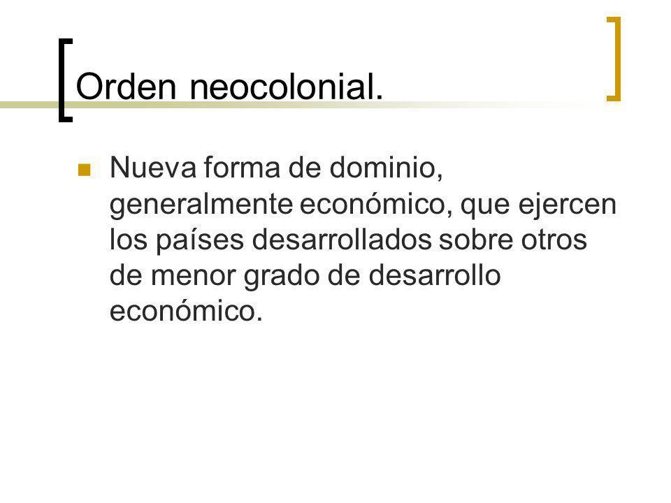 Orden neocolonial.