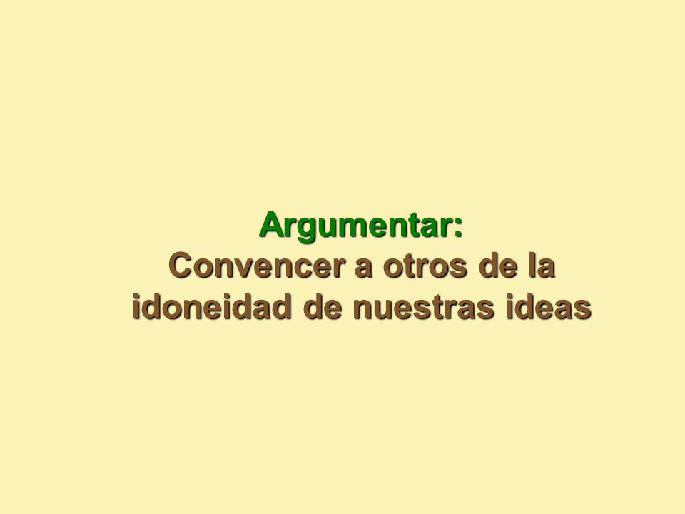 Convencer a otros de la idoneidad de nuestras ideas