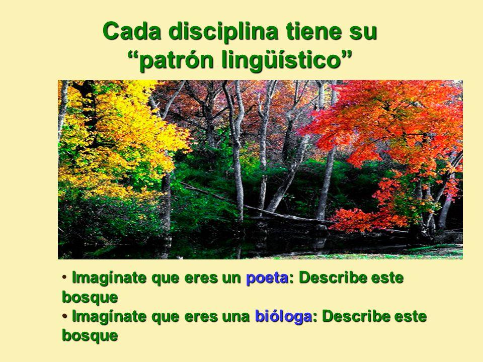 Cada disciplina tiene su patrón lingüístico