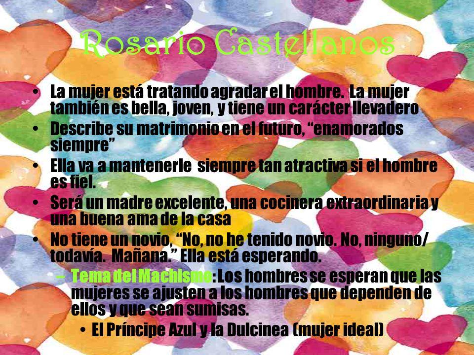 Rosario Castellanos La mujer está tratando agradar el hombre. La mujer también es bella, joven, y tiene un carácter llevadero.