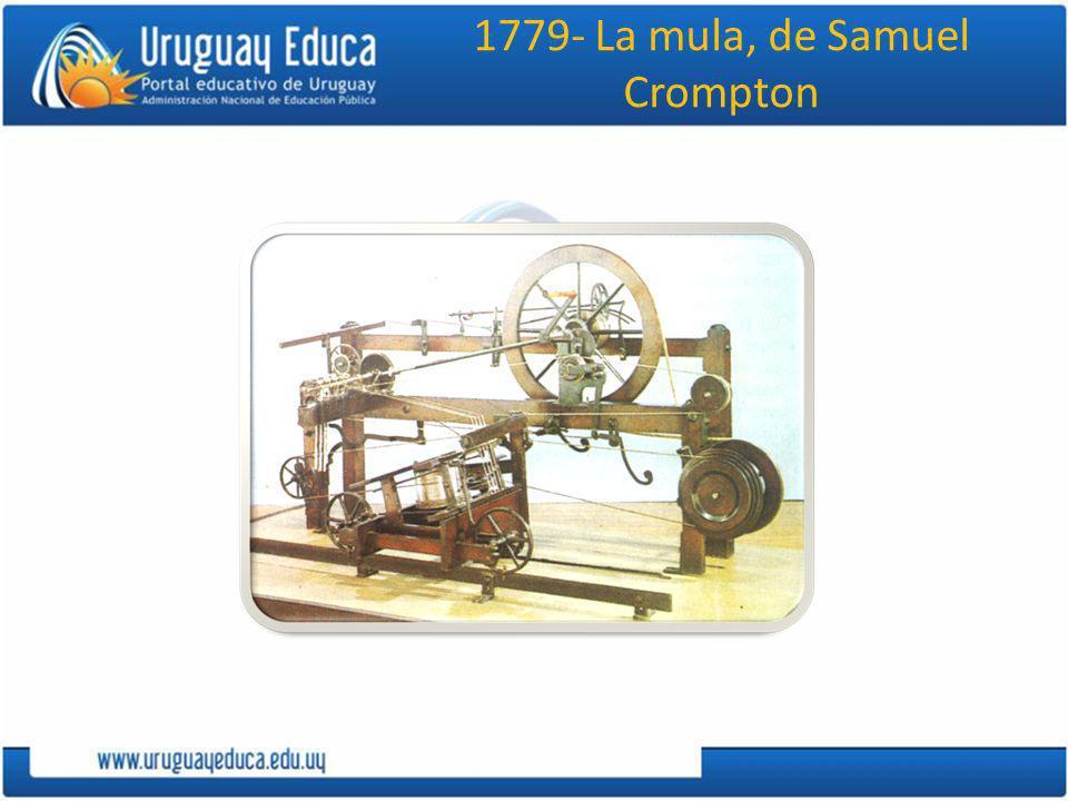 1779- La mula, de Samuel Crompton