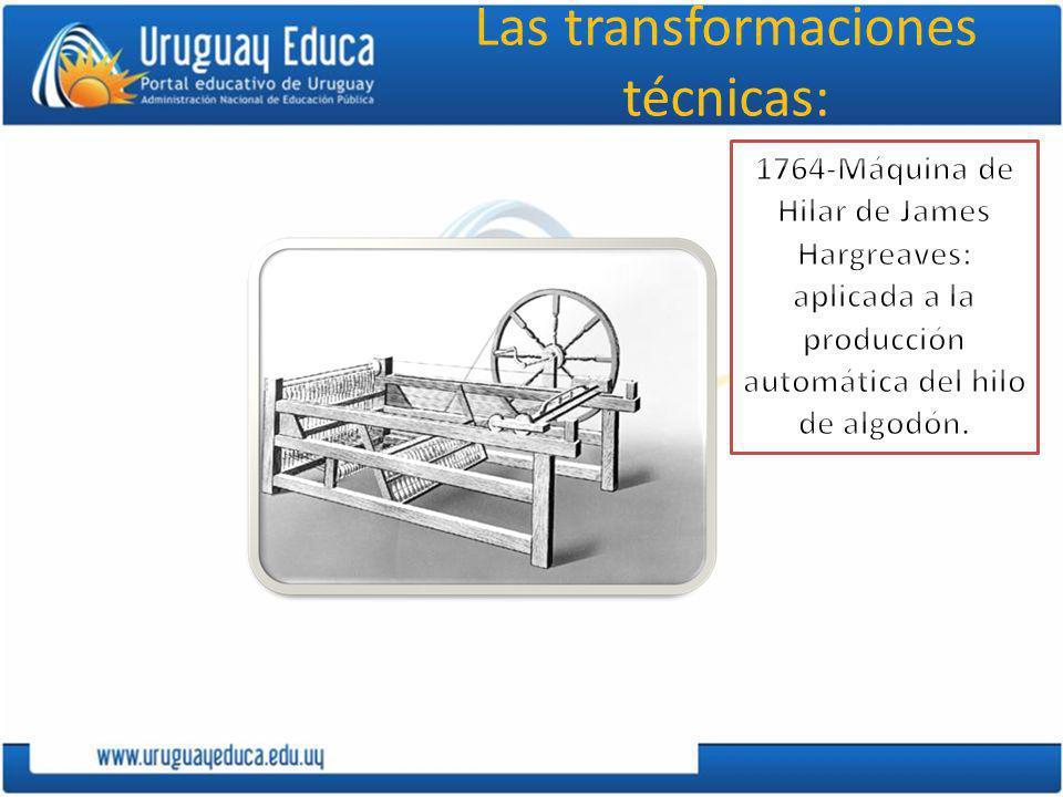 Las transformaciones técnicas: