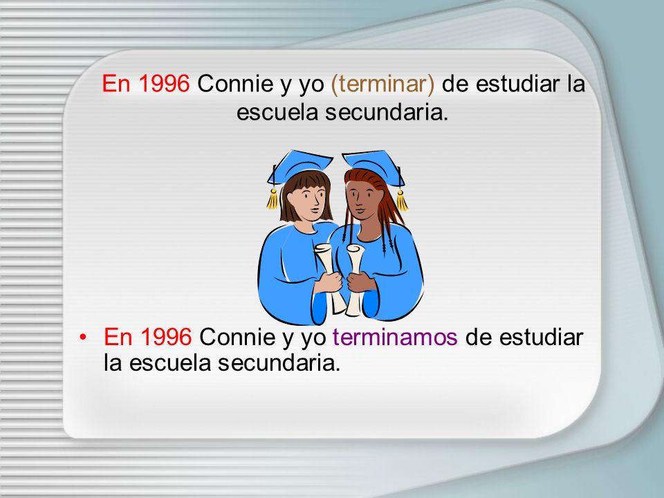 En 1996 Connie y yo (terminar) de estudiar la escuela secundaria.