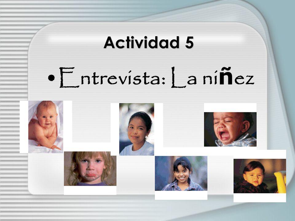 Actividad 5 Entrevista: La niñez