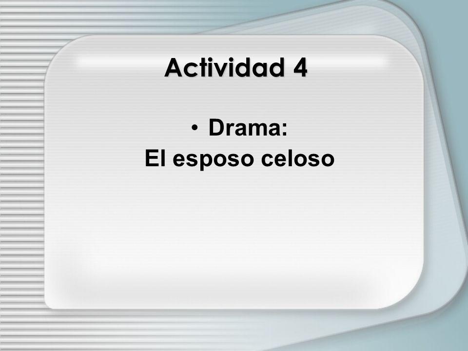 Actividad 4 Drama: El esposo celoso