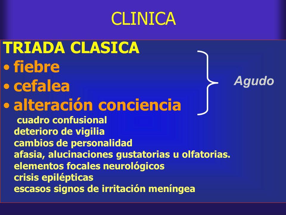 CLINICA TRIADA CLASICA fiebre cefalea alteración conciencia Agudo