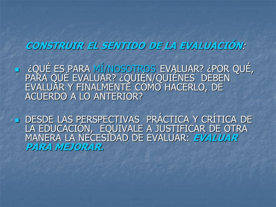 CONSTRUIR EL SENTIDO DE LA EVALUACIÓN: