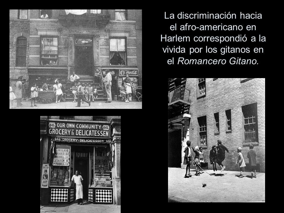 La discriminación hacia el afro-americano en Harlem correspondió a la vivida por los gitanos en el Romancero Gitano.