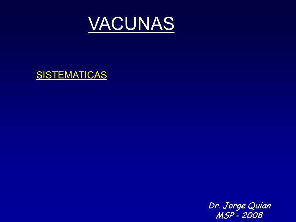 VACUNAS SISTEMATICAS Dr. Jorge Quian MSP - 2008