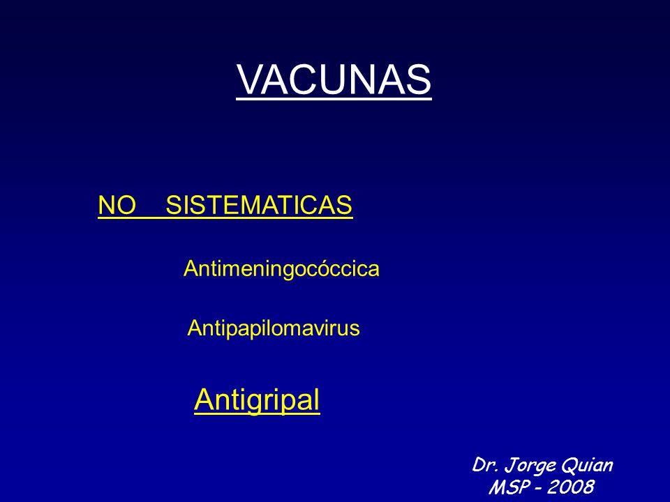 VACUNAS Antigripal NO SISTEMATICAS Antimeningocóccica