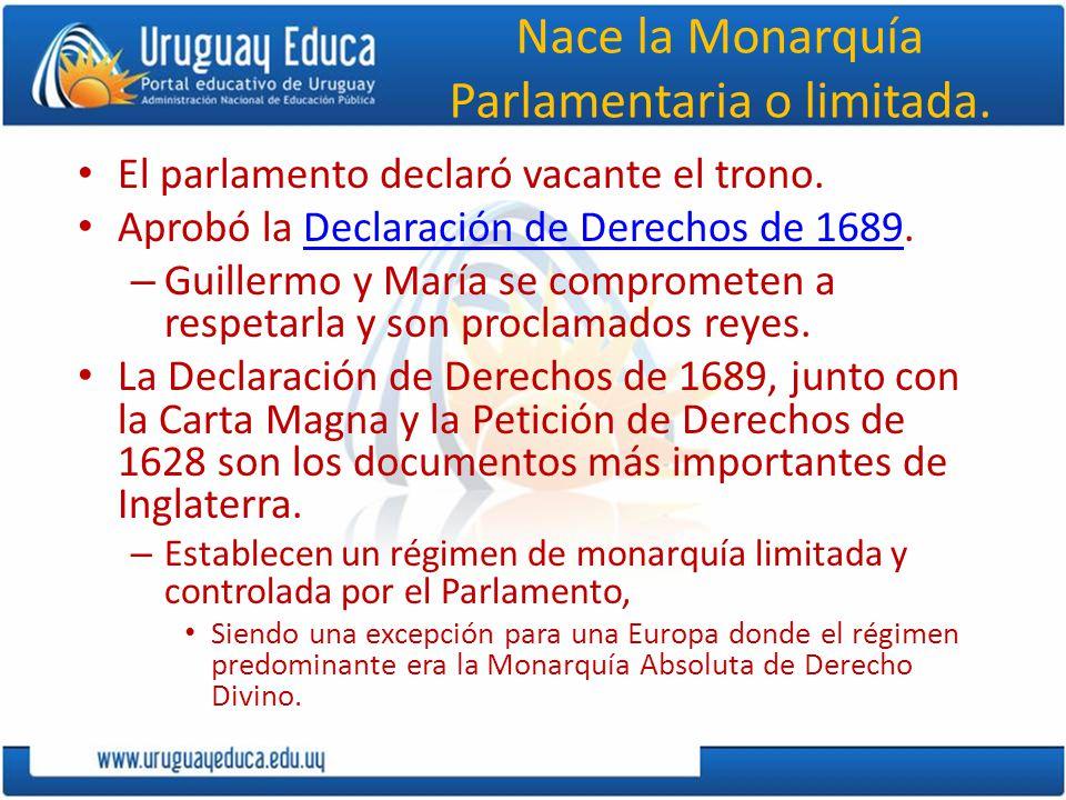 Nace la Monarquía Parlamentaria o limitada.