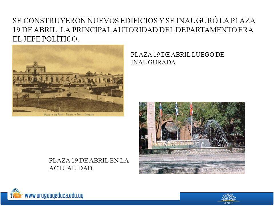 SE CONSTRUYERON NUEVOS EDIFICIOS Y SE INAUGURÓ LA PLAZA 19 DE ABRIL