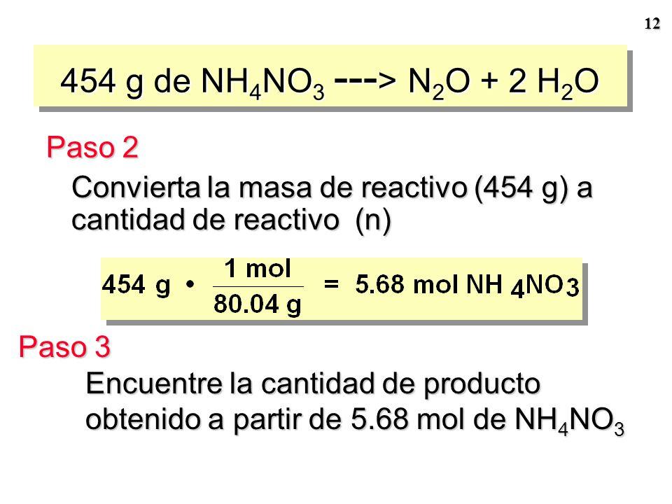 454 g de NH4NO3 ---> N2O + 2 H2O Paso 2