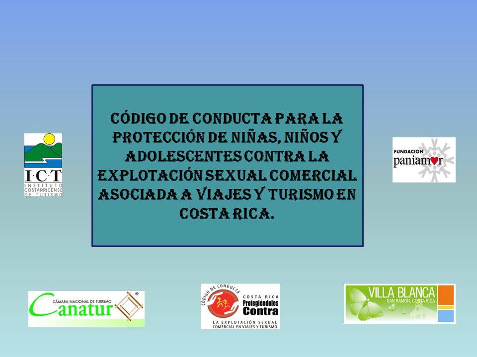 Código de conducta para la protección de Niñas, Niños y adolescentes contra la Explotación sexual Comercial asociada a viajes y Turismo en Costa Rica.