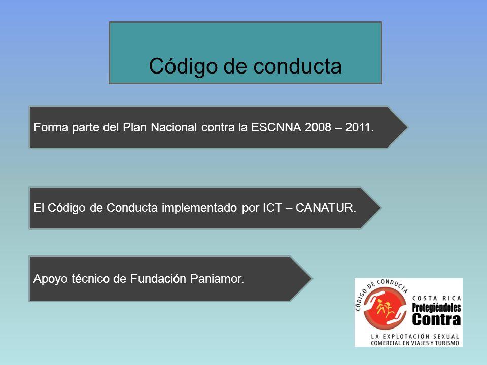 Código de conducta Forma parte del Plan Nacional contra la ESCNNA 2008 – 2011. El Código de Conducta implementado por ICT – CANATUR.