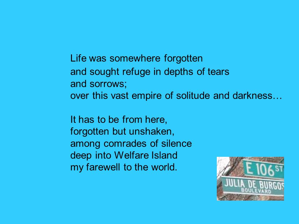 Life was somewhere forgotten. and sought refuge in depths of tears