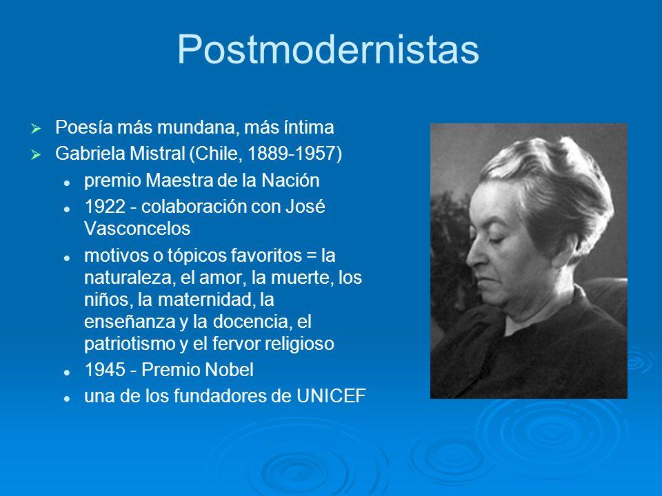 Postmodernistas Poesía más mundana, más íntima
