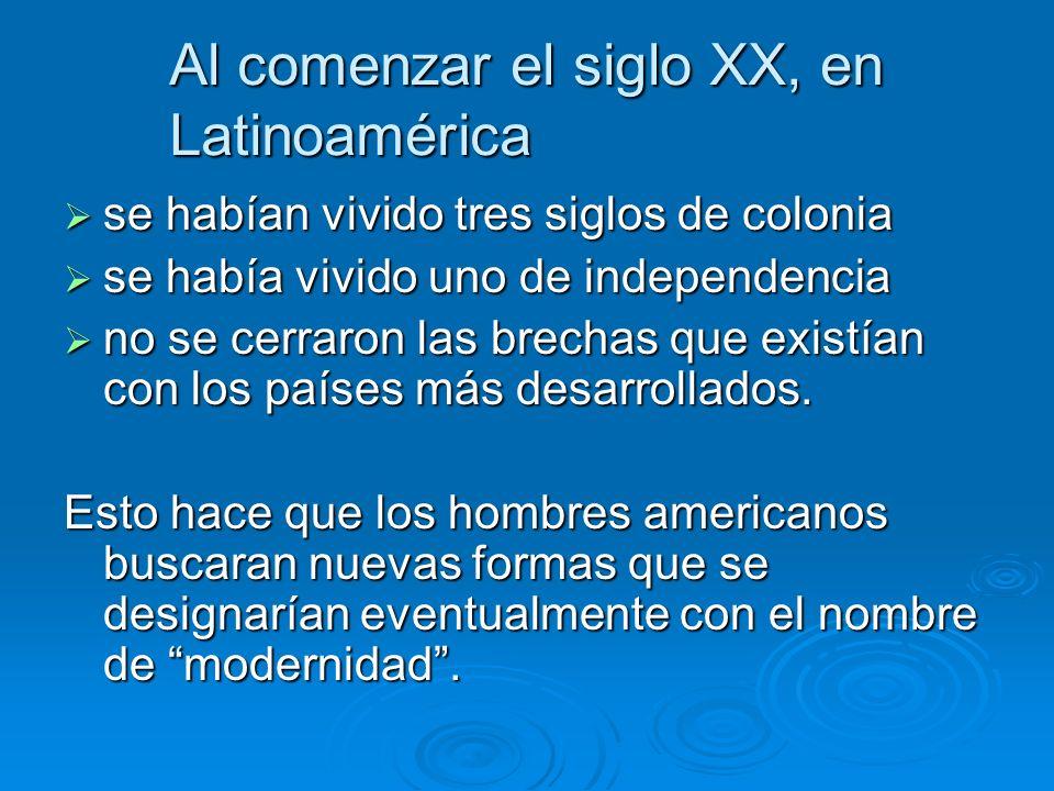 Al comenzar el siglo XX, en Latinoamérica