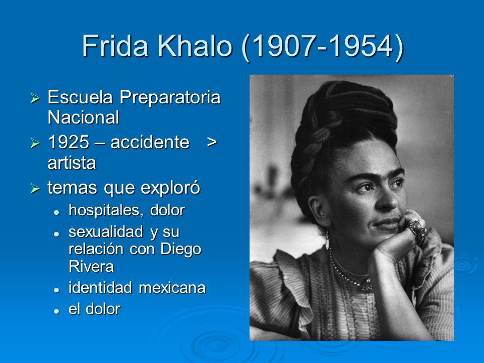 Frida Khalo (1907-1954) Escuela Preparatoria Nacional