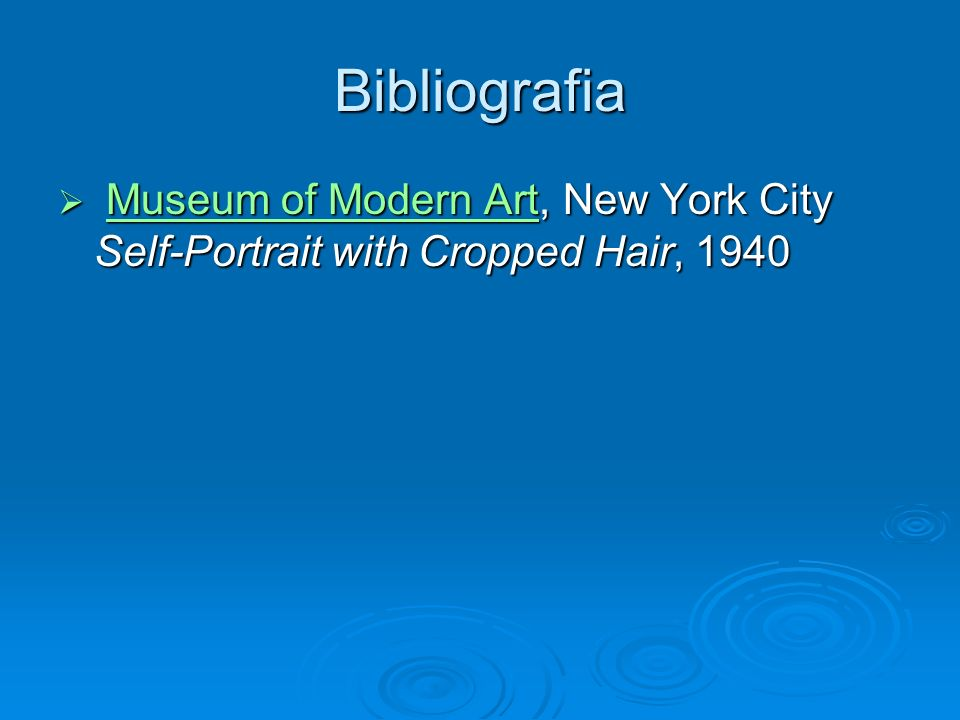 Bibliografia Museum of Modern Art, New York City Self-Portrait with Cropped Hair, 1940