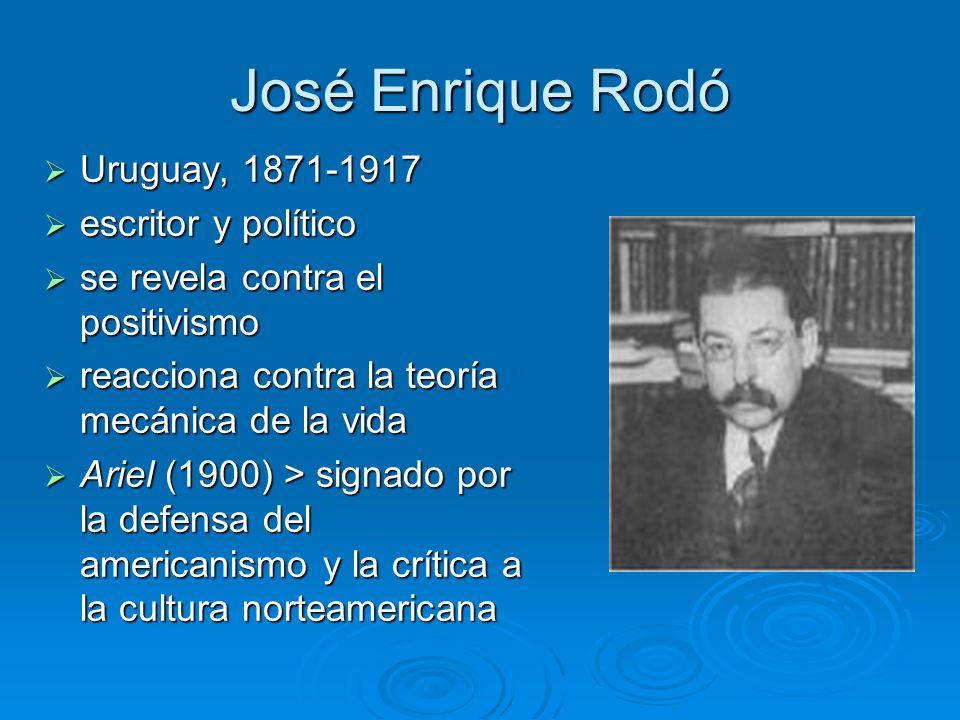 José Enrique Rodó Uruguay, 1871-1917 escritor y político