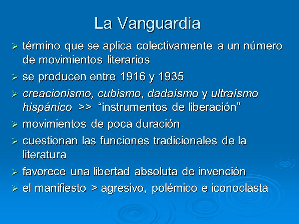La Vanguardia término que se aplica colectivamente a un número de movimientos literarios. se producen entre 1916 y 1935.