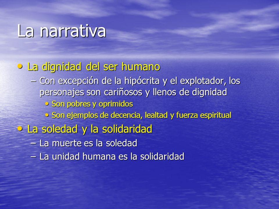 La narrativa La dignidad del ser humano La soledad y la solidaridad