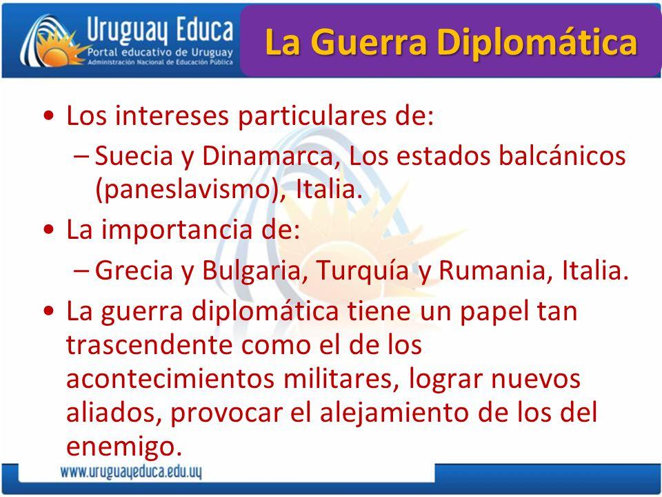 La Guerra Diplomática Los intereses particulares de: