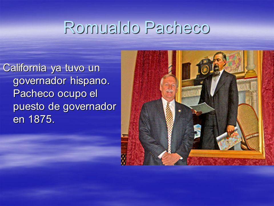 Romualdo Pacheco California ya tuvo un governador hispano.